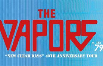 "The Vapors ""New Clear Days"" 40th Anniversary Tour + The 79'ers"